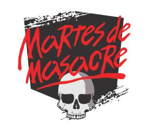 """""""Martes de Masacre"""""""